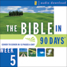 The Bible in 90 Days: Week 5: 1 Chronicles 1:1 - Nehemiah 13:31 (Unabridged) Audiobook, by Unspecified
