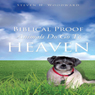 Biblical Proof Animals Do Go To Heaven (Unabridged), by Steven H. Woodward