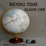 Biding Time (Unabridged) Audiobook, by Elaine Orr