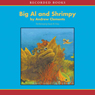 Big Al & Shrimpy (Unabridged), by Andrew Clements