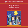 Big Banana (Unabridged) Audiobook, by Roberto Quesada