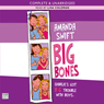Big Bones (Unabridged) Audiobook, by Amanda Swift