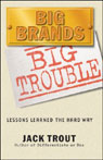 Big Brands Big Trouble: Lessons Learned the Hard Way Audiobook, by Jack Trout