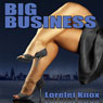 Big Business (Unabridged), by Lorelei Knox