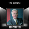 The Big One, by Bob Proctor