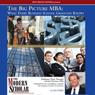 Big Picture MBA: What Every Business School Graduate Knows (Unabridged) Audiobook, by Professor Peter Navarro