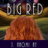 Big Red: The Two Moons of Rehnor (Unabridged) Audiobook, by J. Naomi Ay