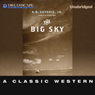 The Big Sky (Unabridged) Audiobook, by A. B. Guthrie