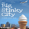 The Big Stinky City (Unabridged) Audiobook, by Jason Deas