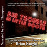 Big Trouble in Little Boots: From the Misadventures of Butch Quick (Unabridged) Audiobook, by Brian Knight
