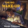 The Big Wake-Up: August Riordan, Book 5 (Unabridged), by Mark Coggins