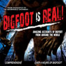 Bigfoot Is Real!: Sasquatch to the Abominable Snowman Audiobook, by O.H. Krill
