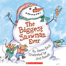 The Biggest Snowman Ever (Unabridged) Audiobook, by Steve Kroll