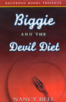 Biggie and the Devil Diet: Biggie Weatherford, Book 6 (Unabridged) Audiobook, by Nancy Bell