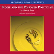 Biggie and the Poisoned Politician: Biggie Weatherford, Book 1 (Unabridged), by Nancy Bell