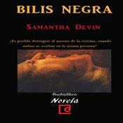 Bilis Negra (Black Bile) (Unabridged), by Samantha Devin