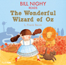 Bill Nighy reads The Wonderful Wizard of Oz (Famous Fiction) (Unabridged) Audiobook, by L. Frank Baum