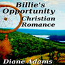 Billies Opportunity: A Christian Romance (Unabridged), by Diane Adams