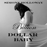 Billion Dollar Baby: The Complete Series (Billionaire Breeding) (Unabridged) Audiobook, by Simone Holloway