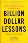 Billion Dollar Lessons: Learn from the Most Inexcusable Business Failures (Unabridged) Audiobook, by Paul B. Carroll