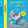 Billionaire Boy (Unabridged), by David Walliams
