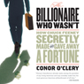 The Billionaire Who Wasnt: How Chuck Feeney Made and Gave Away a Fortune (Unabridged) Audiobook, by Conor O'Clery