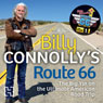 Billy Connollys Route 66: The Big Yin on the Ultimate American Road Trip (Unabridged), by Billy Connolly