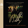 Billy: Young Billy Graham and the Test of Faith that Almost Changed Everything (Unabridged) Audiobook, by Bill McKay