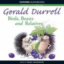 Birds, Beasts and Relatives (Unabridged) Audiobook, by Gerald Durrell