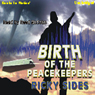 Birth of the Peacekeepers (Unabridged) Audiobook, by Ricky Sides
