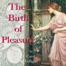 The Birth of Pleasure (Unabridged) Audiobook, by Carol Gilligan