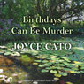 Birthdays Can Be Murder (Unabridged), by Joyce Cato
