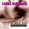 A Bit of Rough (Unabridged) Audiobook, by Laura Baumbach