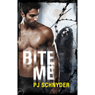 Bite Me: London Undead, Book 1 (Unabridged), by PJ Schnyder