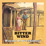 Bitter Wind (Unabridged), by Wayne D. Overholse