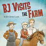 BJ Visits the Farm (Unabridged), by Joy Jenks Lahr