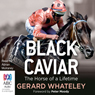 Black Caviar (Unabridged), by Gerard Whatley