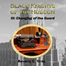 Black Knights of the Hudson Book III: Changing of the Guard: Volume 3 (Unabridged), by Beverly C. Gray