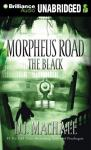 The Black: Morpheus Road Trilogy, Book 2 (Unabridged), by D. J. MacHale
