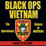 Black Ops, Vietnam: An Operational History of MACVSOG (Unabridged) Audiobook, by Robert M. Gillespie