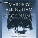Black Plumes (Unabridged) Audiobook, by Margery Allingham