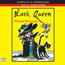 Black Queen (Unabridged) Audiobook, by Michael Morpurgo
