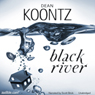 Black River (Unabridged) Audiobook, by Dean Koontz