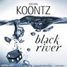 Black River (Unabridged), by Dean Koontz