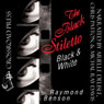 The Black Stiletto: Black & White (Unabridged), by Raymond Benson