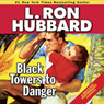 Black Towers to Danger (Unabridged), by L. Ron Hubbard