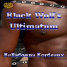The Black Wolfs Ultimatum (Unabridged), by Belladonna Bordeaux