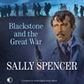 Blackstone and the Great War: An Inspector Sam Blackston Mystery, Book 9 (Unabridged), by Sally Spencer