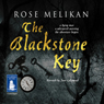 The Blackstone Key (Unabridged) Audiobook, by Rose Melikan