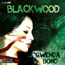Blackwood (Unabridged), by Gwenda Bond